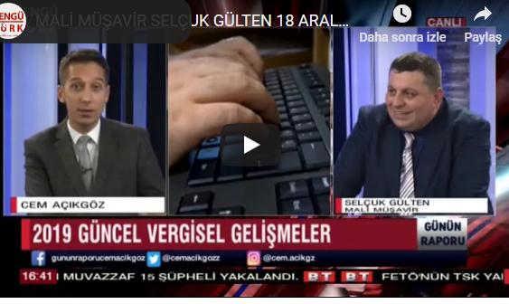 Photo of BENGÜTÜRK TV/MALİ MÜŞAVİR SELÇUK GÜLTEN 18 ARALIK 2018