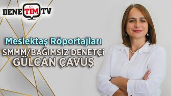 Meslektaş Röportajları   SMMM/Bağımsız Denetçi Gülcan Çavuş
